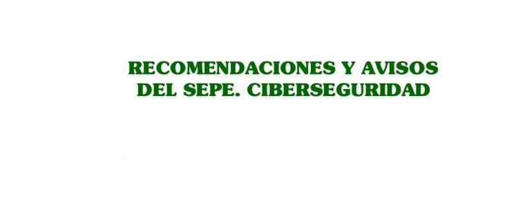 Recomendaciones y avisos del SEPE. Ciberseguridad
