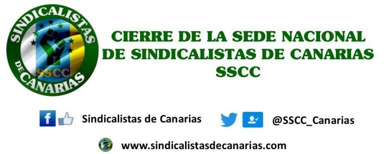 CIERRE DE LA SEDE NACIONAL DE SINDICALISTAS DE CANARIAS SSCC