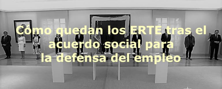 Cómo quedan los cambios en los ERTE tras el Acuerdo social para la defensa del empleo