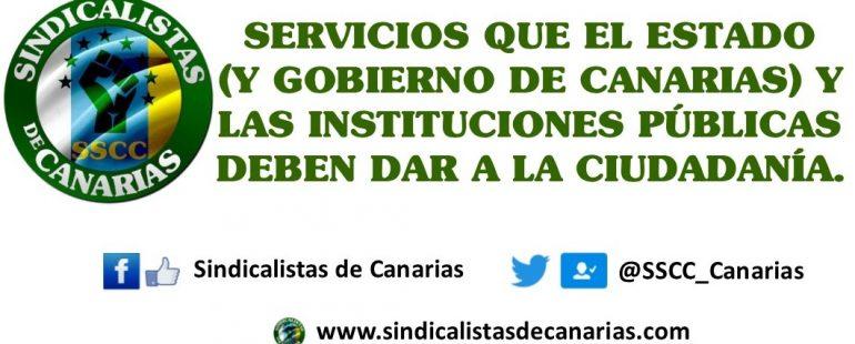 Servicios que el estado (y gobierno de canarias) y las instituciones públicas deben dar a la ciudadanía