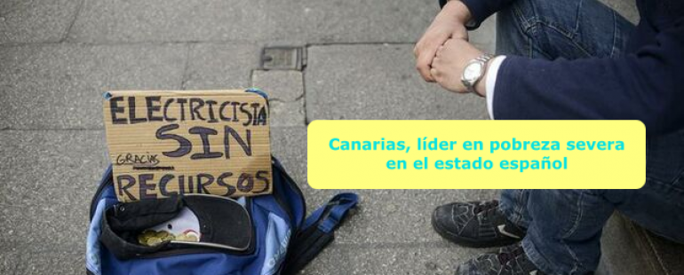 Canarias, líder en pobreza severa en el estado español