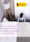 Guía para la gestión y evaluación de los riesgos ergonómicos y psicosociales en el sector hotelero. 2019.