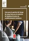 Guía para la gestión del riesgo de carga física en el colectivo de limpieza de pisos en establecimientos hoteleros.
