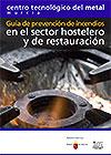 Guía de prevención de incendios en el sector hostelero y de restauración. Murcia.