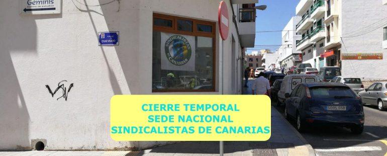 Nuevo cierre temporal de la sede nacional de Sindicalistas de Canarias SSCC