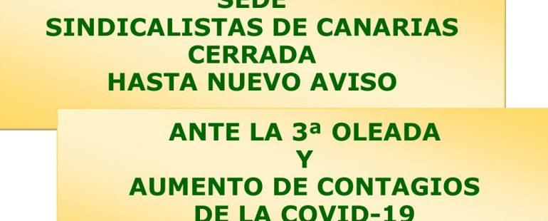 #SSCCInforma Se mantiene cerrada la sede de Sindicalistas de Canarias hasta nuevo aviso