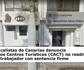 Sindicalistas de Canarias denuncia que los Centros Turísticos (CACT) no readmiten a un trabajador con sentencia firme